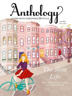Anthology, fall 2010 A slow(er) life. Oh oui.
