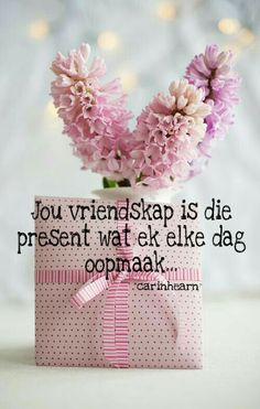 Jou vriendskap is die present wat ek elke dag oopmaak. Birthday Qoutes, Happy Birthday Wishes, Birthday Greetings, Afrikaanse Quotes, Goeie More, Cute Messages, Morning Blessings, Good Morning Greetings, Diy Craft Projects