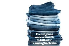Stinky jeans have no chill. Skip the washing machine and keep them in the freezer between wears. | 23 Surprising Laundry Tips You Didn't Know You Needed