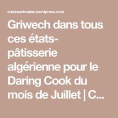 Griwech dans tous ces états- pâtisserie algérienne pour le Daring Cook du mois de Juillet | Cuisine à 4 mains