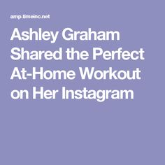 Ashley Graham Shared the Perfect At-Home Workout on Her Instagram
