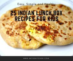 25 Indian Lunch Box Recipes for Kids. https://www.antoskitchen.com/indian-lunch-box-recipes-kids/