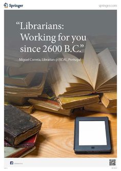 "Dec 2012 Best Quote Contest by Springer Library Zone via Facebook. Winner:  ""Librarians: Working for you since 2600 BC"" by Miguel Correia, ISCAL, Portugal ...       ""Copyright law requires an author to be credited."" An author is broadly defined as ""the person who originated or gave existence to anything"" http://pinterest.com/pin/86975836525792650/"