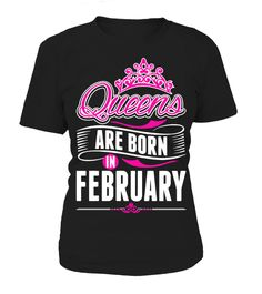 Queens Are Born In February Gift Tshirt  #image #grandma #nana #gigi #mother #photo #shirt #gift #idea