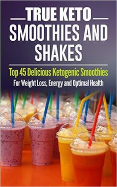 Ketogenic Diet: TRUE KETO Smoothies and Shakes: Top 45 Delicious Ketogenic Smoothies For Weight Loss, Energy and Optimal Health (Ketogenic Diet, ketogenic diet for weight loss) - Kindle edition by Jeanne K. Johnson. Cookbooks, Food & Wine Kindle eBooks @ Amazon.com.