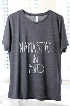 Namast'ay In Bed Namaste In Bed Namast'ay In Bed by ArimaDesigns