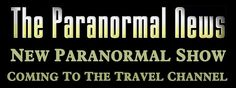 New Travel Channel Paranormal Show This Fall: Paranormal Paparazzi - Haunted Society Paranormal News