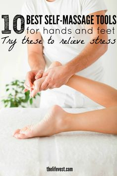 10 great self-massage tools for relieving pressure in your hands and feet. From spiky balls to foot rollers, find out which you might benefit from most!