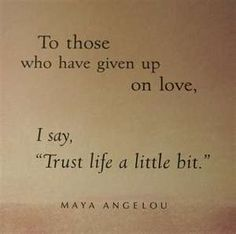 advice, life, love, maya angelou, quote, quotes - inspiring picture on ...