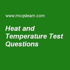 Heat and temperature Test Questions