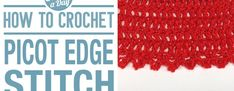 How to Crochet the Picot Edge Stitch