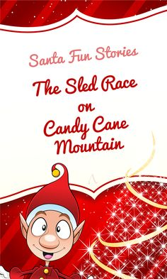 Ready for Santa Fun Stories new sneak peek? Here's The Sled Race on Candy Cane Mountain. Ready, Set, Go!