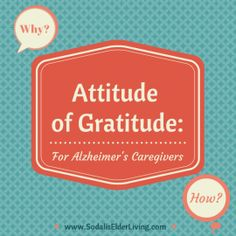 WHY #gratitude is helpful to Alzheimer's caregivers and HOW to practice gratitude.   #endalz