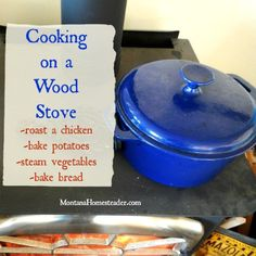 Cooking on a Wood stove- How to cook a whole meal on top of the wood stove including roasting a chicken, baking potatoes, steaming vegetables and even baking bread! | Montana Homesteader