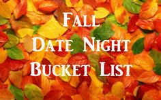 #Fall #DateNight #BucketList What things do you and your significant other want to do for fun this season?