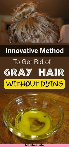 Innovative Method to Get Rid of Gray Hair Without Dying #hair #gary #dying #beauty #health #diy