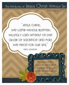 February 2015 Visiting Teaching Message! FREE PRINTABLE Attributes of the Savior-without sin! #freeldsprintables #february2015visitingteachingmessage #Lds #reliefsociety #mimileeprintables