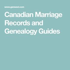 Canadian Marriage Records and Genealogy Guides