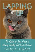 LAPPING IT UP The complete Quick & Easy Guide to Making Cat Food At Home Cookbook Recipes