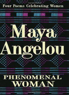 """""""phenomenal woman"""" by maya angelou"""