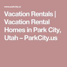 Vacation Rentals | Vacation Rental Homes in Park City, Utah – ParkCity.us