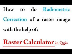Radiometric Correction with Raster Calculator in Qgis