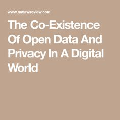 The Co-Existence Of Open Data And Privacy In A Digital World