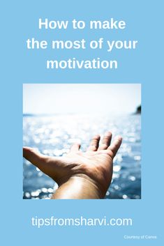 How to make the most of your motivation – Tips from Sharvi #motivationtips #inspiring