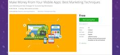 Make Money From Your Mobile Apps: Best Marketing Techniques udemy 100% discount free coupon code