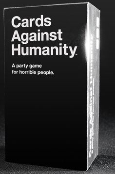 "Cards Against Humanity $25 (the better/""horrible person"" version of apples to apples)"