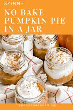 Skinny No Bake Pumpkin Pie in a Jar - Pound Dropper - Dessert No Bake Pumpkin Pie, Baked Pumpkin, Pumpkin Dessert, Pumpkin Recipes, Pumpkin Spice, Pumpkin Cheesecake, Sugar Free Pumpkin Pie, Pumpkin Pie Cupcakes, Pumpkin Pumpkin