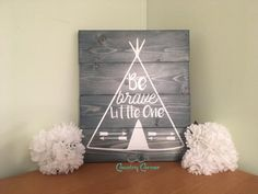 Be Brave Little One Pallet Wood Sign – CC's Country Corner