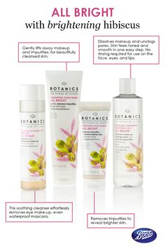 For beautiful and radiant skin,  reach for the Botanics All Bright line with hibiscus extract – this active ingredient brightens skin.