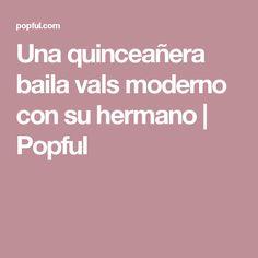 Una quinceañera baila vals moderno con su hermano   Popful Spanish Holidays, Spanish Songs, Holidays Events, Waltz Dance, Brother, Trendy Tree