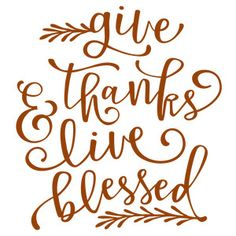 Silhouette Design Store: Give Thanks & Live Blessed Phrase Silhouette Cameo Projects, Silhouette Design, Thanksgiving Wishes, Thanksgiving Ideas, Mason Jar Pumpkin, Scrapbook Titles, Card Sayings, Thankful And Blessed, Hand Lettering