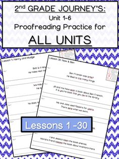 SECOND GRADE JOURNEYS PROOFREADING PRACTICE FOR ALL UNITS: Unit 1- Unit 6 Lessons 1-30. By purchasing this product, you will be set for the entire year!