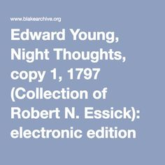 Edward Young, Night Thoughts, copy 1, 1797 (Collection of Robert N. Essick): electronic edition [preview]