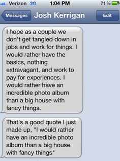 quote my friend Emily's bf texted her...I share the same ideals