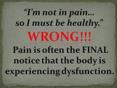 Pain is the last symptom to show up when there is a problem. Let your #Chiropractor check you ASAP! Don't wait til it's too late!  swannchiropractic.com #chattanoogatn