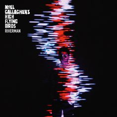 Noel Gallagher´s High Flying Birds - Riverman (Video)