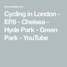 Cycling in London - EP.6 - Chelsea - Hyde Park - Green Park - YouTube Cycling In London, Green Park, Hyde Park, Chelsea, Youtube, Chelsea F.c., Youtubers, Youtube Movies