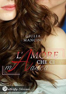 """Voglio essere sommersa dai libri: Recensione """"L'amore che ci manca"""" di Giulia Mancin..."""