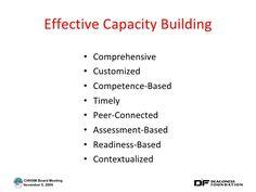 Effective Capacity Building <ul><li>Comprehensive </li></ul><ul><li>Customized </li></ul><ul><li>Competence-Based </li></u... Capacity Building, Trust