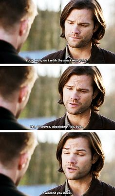 """""""I'd rather have you."""" """"I wanted you back.""""  I think that's Winchester for, """"I love you, brother."""""""