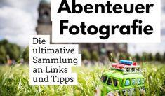 Abenteuer Fotografie: Die ultimative Sammlung an Tipps zum Fotografieren lernen | ig-fotografie - Foto Blog