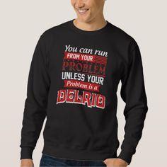 Problem Is A DELRIO. Gift Birthday Sweatshirt - individual customized designs custom gift ideas diy