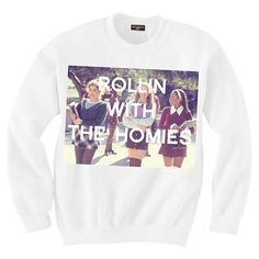 'rollin with the homies' - Clueless I NEED THIS.