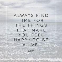 Always find time.