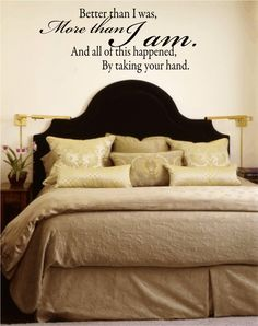 Wall Decal Quote Better Than I Was More than I Am Vinyl Wall Decal for Bedroom Wedding Family Love Wall Art 18Hx43W FS115. $47.00, via Etsy.