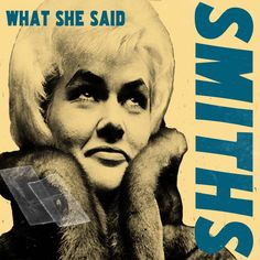 What She Said / The Smiths (1985)
